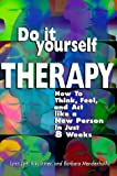 img - for Do-It-Yourself Therapy: How To Think, Feel, and Act Like a New Person in Just 8 Weeks book / textbook / text book