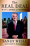 Sandy Weill The Real Deal: My Life in Business and Philanthropy