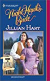 Night Hawk's Bride (Harlequin Historical Western #558; Return to Tyler) (0373291582) by Hart, Jillian