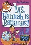 Ms. Hannah Is Bananas! (My Weird School) (0606330410) by Gutman, Dan