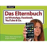 Das Elternbuch zu Facebook, WhatsApp, YouTube & Co