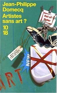 Artistes sans art ? par Jean-Philippe Domecq