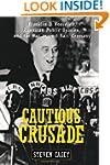 Cautious Crusade: Franklin D. Rooseve...