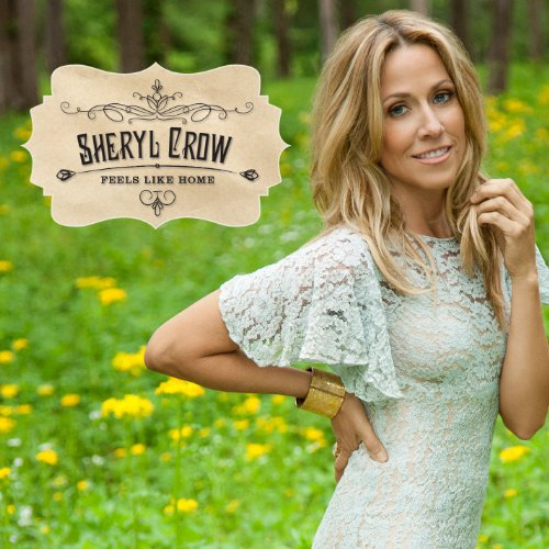 Sheryl Crow - Feels Like Home [Deluxe Edition] - Zortam Music