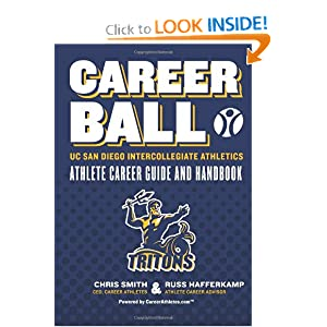 CareerBall: UC San Diego Intercollegiate Athletics Athlete Career Guide and Handbook: The Sport Athletes Play When They're Through Playing Sports Russ Hafferkamp