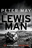 Peter May The Lewis Man (Lewis Trilogy)