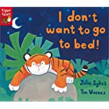 I Don't Want to Go to Bed! ~ Julie Sykes