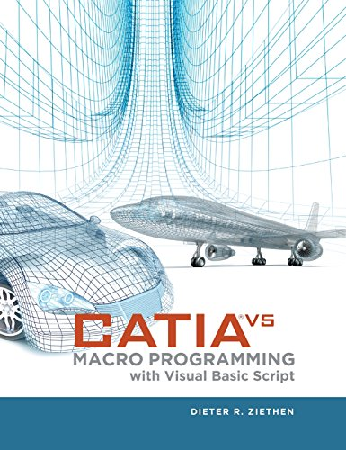 CATIA V5: Macro Programming with Visual Basic Script, by Dieter Ziethen