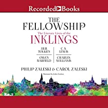 The Fellowship: The Literary LIves of the Inklings: J.R.R. Tolkien, C.S. Lewis, Owen Barfield, Charles Williams Audiobook by Philip Zaleski, Carol Zaleski Narrated by John Curless