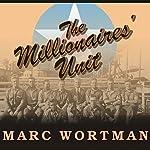 The Millionaires' Unit | Marc Wortman