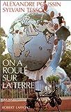echange, troc Sylvain Tesson, Alexandre Poussin - On a roulé sur la terre