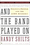 And The Band Played On (Turtleback School & Library Binding Edition) (0613298721) by Shilts, Randy