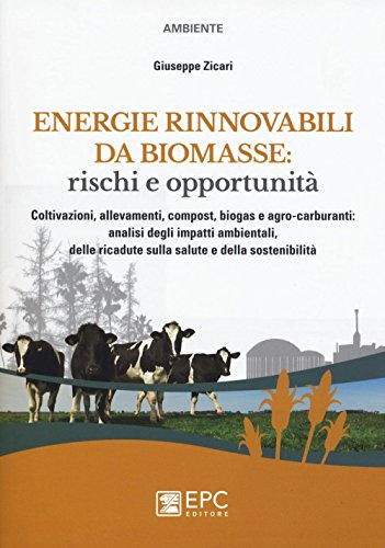 energie-rinnovabili-da-biomasse-rischi-e-opportunita-coltivazioni-allevamenti-compost-biogas-e-agro-