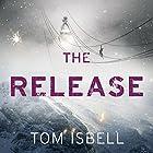 The Release: The Hatchery, Book 3 Hörbuch von Tom Isbell Gesprochen von: Christian Barillas, Ariana Delawari