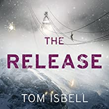 The Release: The Hatchery, Book 3 Audiobook by Tom Isbell Narrated by Christian Barillas, Ariana Delawari
