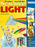 Light (Fun with Science) (075340432X) by Walpole, Brenda