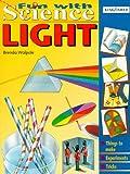 Light (Fun with Science) (075340432X) by Walpole, Brenda