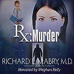 Rx Murder | Richard Mabry