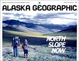 img - for North Slope Now (Alaska Geographic) book / textbook / text book