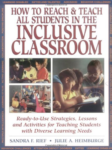 How To Reach & Teach All Students in the Inclusive Classroom: Ready-to-Use Strategies Lessons & Activities Teach