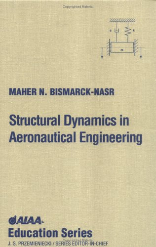 Structural Dynamics in Aeronautical Engineering (Aiaa Education Series)