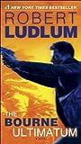 The Bourne Ultimatum: Jason Bourne Book #3 (Jason Bourne series)