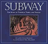 img - for Subway: The Story of Tunnels, Tubes, and Tracks book / textbook / text book