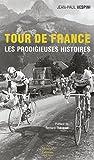 Tour de France Les prodigieuses histoires