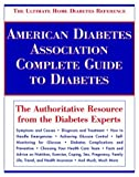 American Diabetes Association Complete Guide to Diabetes: The Ultimate Home Diabetes Reference