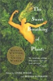 The Sweet Breathing of Plants: Women Writing on the Green World (086547625X) by Hogan, Linda