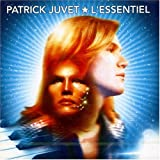 Juvet - L&#39;Essentiel - Collection Best Of (2 CD)par Patrick Juvet