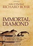 Immortal Diamond: The Search for Our True Self (1118303598) by Rohr, Richard