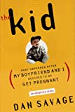 The Kid: What Happened After My Boyfriend and I Decided to Go Get Pregnant (0525945253) by Dan Savage