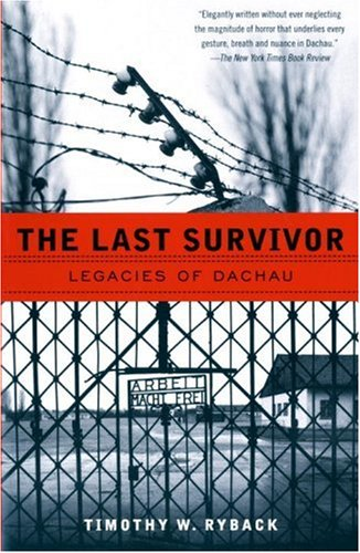 The Last Survivor: Legacies of Dachau