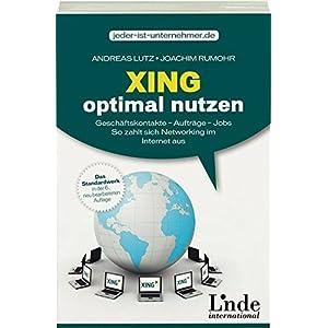 Xing optimal nutzen: Geschäftskontakte - Aufträge - Jobs. So zahlt sich Networking im In