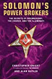 Solomon's Power Brokers: The Secrets of Freemasonry, the Church, and the Illuminati (1842931687) by Knight, Christopher