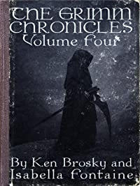 (FREE on 2/23) The Grimm Chronicles, Vol. 4 by Ken Brosky - http://eBooksHabit.com