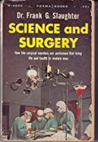 Science and Surgery by Frank G. Slaughter