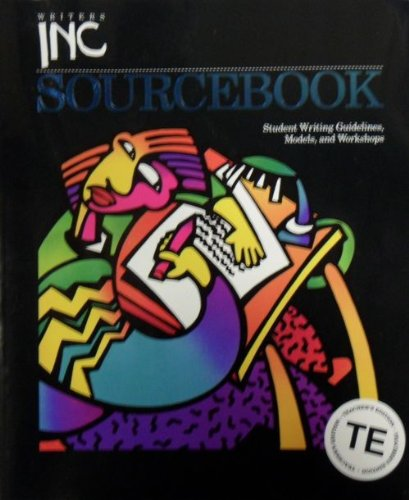 Writers Inc Sourcebook: Student Writing Guidelines, Models, and Workshops, Teacher's Edition