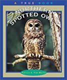 img - for Northern Spotted Owls (True Books: Animals) book / textbook / text book