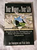 Your Money Or Your Life: Transforming Your Relationship With Money And Achieving Financial Independence (0670843318) by Joe Dominguez