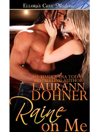 Raine on Me (Riding the Raines, Book Two) by Laurann Dohner