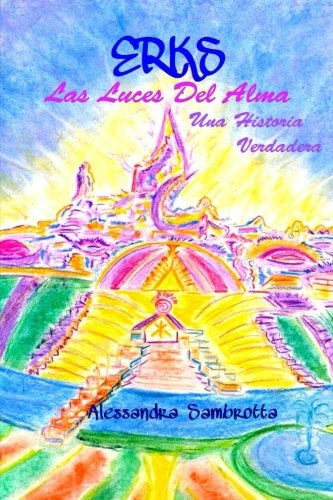 Erks Las Luces Del Alma Una Historia Verdadera  [Sambrotta Miss, Alessandra] (Tapa Blanda)