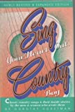 img - for Sing Your Heart Out, Country Boy by Horstman, Dorothy (1996) Hardcover book / textbook / text book