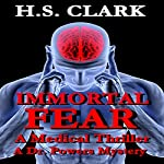 Immortal Fear: A Medical Thriller (A Dr. Powers Mystery) | H.S. Clark