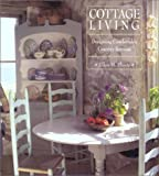 Cottage Living: Creating Comfortable Country Retreats