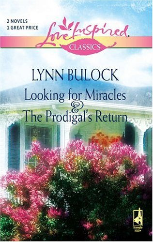 Looking for Miracles / The Prodigal's Return (Love Inspired Classics), Bulock,Lynn