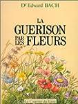 LA GUERISON PAR LES FLEURS. Gu�ris-to...