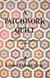 img - for A patchwork quilt: Life on a Virginia farm, 1910-1920 book / textbook / text book