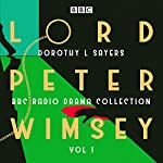 Lord Peter Wimsey: BBC Radio Drama Collection Volume 1: Three classic full-cast dramatisations | Dorothy L Sayers